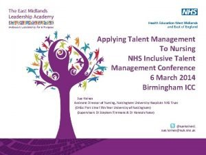 Applying Talent Management To Nursing NHS Inclusive Talent