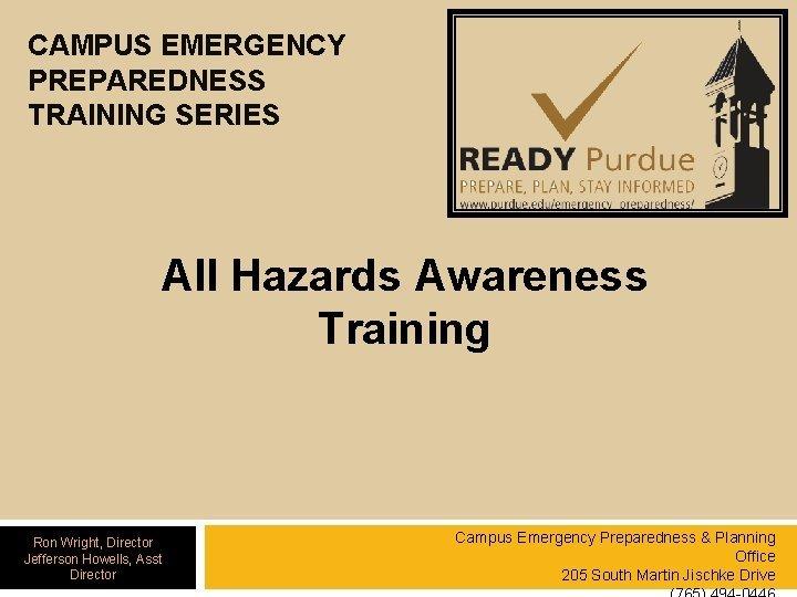 CAMPUS EMERGENCY PREPAREDNESS TRAINING SERIES All Hazards Awareness