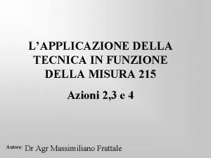 LAPPLICAZIONE DELLA TECNICA IN FUNZIONE DELLA MISURA 215