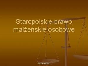 Staropolskie prawo maeskie osobowe Anna Karabowicz Prawo maeskie