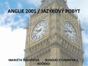 ANGLIE 2001 JAZYKOV POBYT MARKTA LECHTOV BUDOUC STUDENTKA