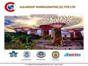 U S GROUP CONSOLIDATOR S PTE LTD LOGISTICS