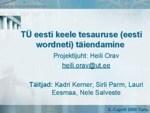 T eesti keele tesauruse eesti wordneti tiendamine Projektijuht