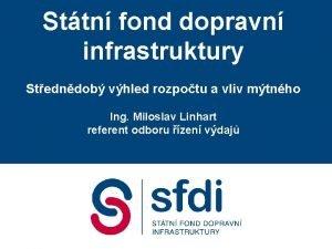 Sttn fond dopravn infrastruktury Stedndob vhled rozpotu a