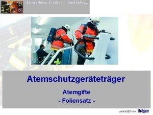 Atemschutz Lexikon Ausbildung Atemschutzgertetrger Atemgifte Foliensatz untersttzt von