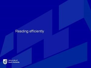 Reading efficiently Reading for the assignment Read for