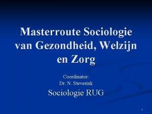 Masterroute Sociologie van Gezondheid Welzijn en Zorg Coordinator