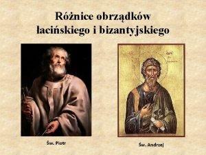 Rnice obrzdkw aciskiego i bizantyjskiego w Piotr w