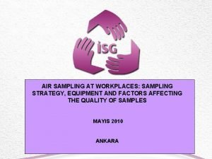AIR SAMPLING AT WORKPLACES SAMPLING STRATEGY EQUIPMENT AND