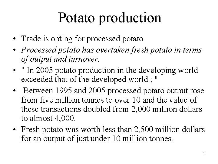Potato production Trade is opting for processed potato
