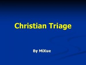 Christian Triage By Mi Xue Outline n Decisionmaking