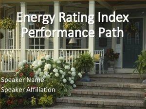 Energy Rating Index Performance Path Speaker Name Speaker