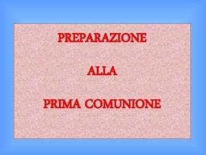 PREPARAZIONE ALLA PRIMA COMUNIONE Domani farai la Prima