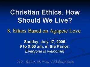 Christian Ethics How Should We Live 8 Ethics
