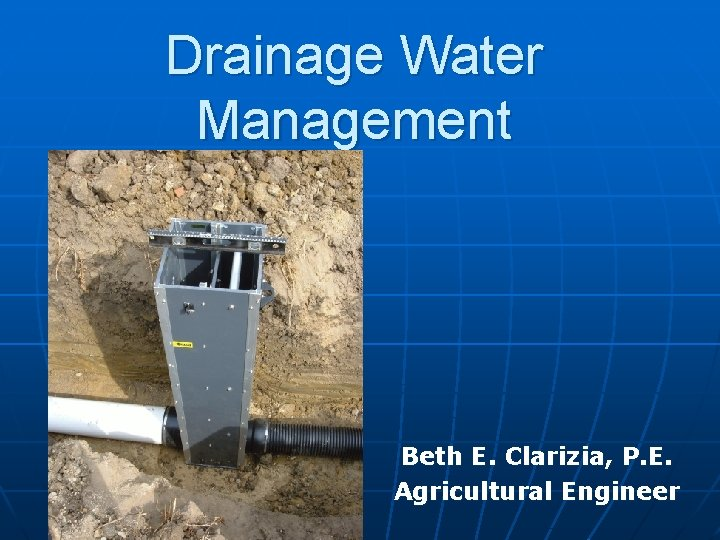 Drainage Water Management Beth E Clarizia P E