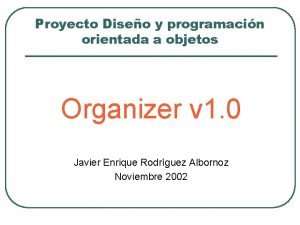 Proyecto Diseo y programacin orientada a objetos Organizer