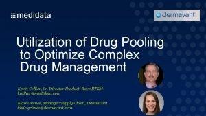 Utilization of Drug Pooling to Optimize Complex Drug