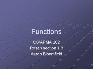 Functions CSAPMA 202 Rosen section 1 8 Aaron