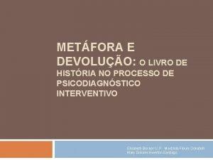 METFORA E DEVOLUO O LIVRO DE HISTRIA NO