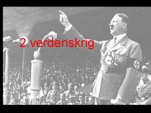 2 verdenskrig FRA KRIG TIL KRIG 1 verdenskrig