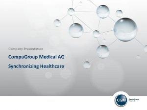 Company Presentation Compu Group Medical AG Synchronizing Healthcare