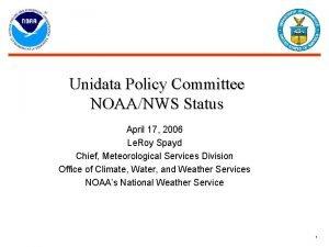 Unidata Policy Committee NOAANWS Status April 17 2006