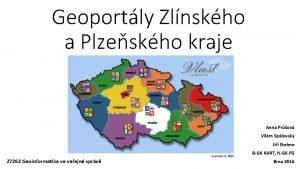 Geoportly Zlnskho a Plzeskho kraje Anna Prov Vilm