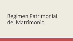 Regimen Patrimonial del Matrimonio Rgimen Primario Art 454