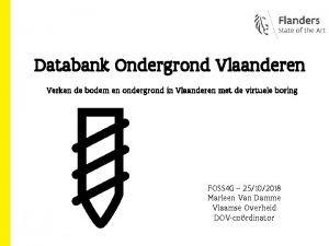 Databank Ondergrond Vlaanderen DATABANK ONDERGROND VLAANDEREN Verken de