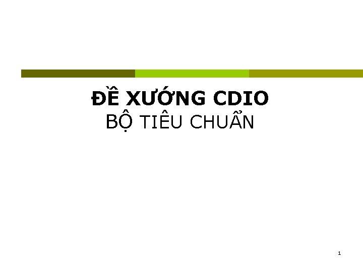 XNG CDIO B TIU CHUN 1 CDIO STANDARD