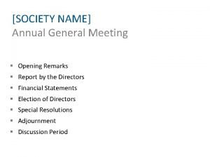 SOCIETY NAME Annual General Meeting Opening Remarks Report