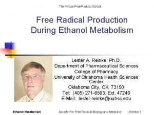 The Virtual Free Radical School Free Radical Production
