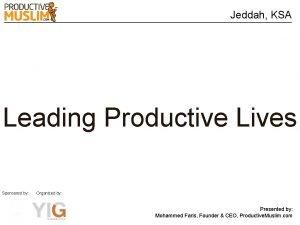 Jeddah KSA Leading Productive Lives Sponsored by Organized