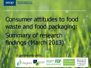 Consumer attitudes to food waste and food packaging