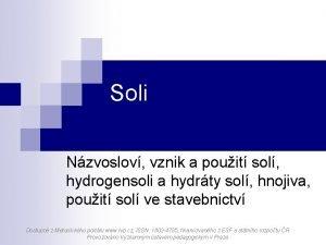 Soli Nzvoslov vznik a pouit sol hydrogensoli a