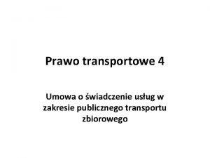 Prawo transportowe 4 Umowa o wiadczenie usug w
