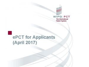 The International Patent System e PCT for Applicants