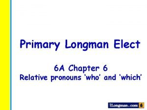 Primary Longman Elect 6 A Chapter 6 Relative