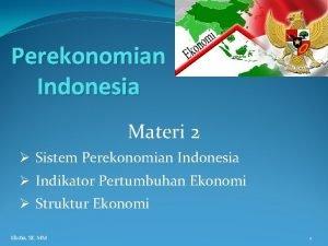 Perekonomian Indonesia Materi 2 Sistem Perekonomian Indonesia Indikator
