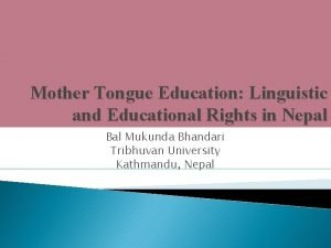 Mother Tongue Education Linguistic and Educational Rights in