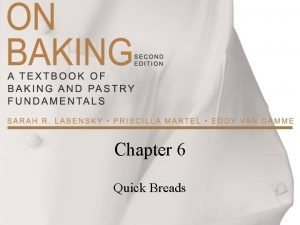 Chapter 6 Quick Breads Chemical Leavening Agents Quick