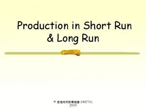 Production in Short Run Long Run HKETA 2009