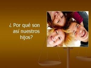 Por qu son as nuestros hijos UN POCO