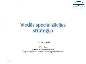 Vieds specializcijas stratija 2014 gada 16 aprlis Aiva