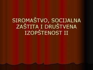 SIROMATVO SOCIJALNA ZATITA I DRUTVENA IZOPTENOST II DRUTVENA