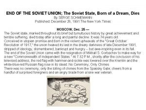 END OF THE SOVIET UNION The Soviet State
