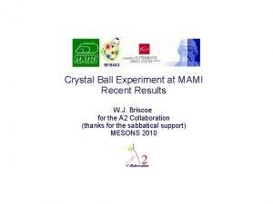 SFB 443 Crystal Ball Experiment at MAMI Recent