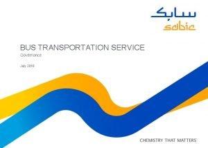 BUS TRANSPORTATION SERVICE Governance July 2016 GOVERNANCE This