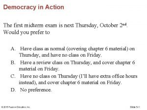 Democracy in Action The first midterm exam is
