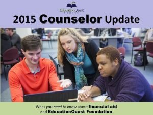 2015 Counselor Update What you need to know
